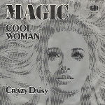 "Magic, Cool Woman/Crazy Daisy, 7"", 1981"