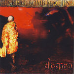 General Bomb Machine, Dogma CD 1998