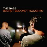 The Base, Secret Second Thoughts, CD, 2013 © The Base