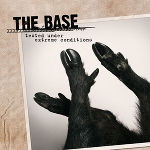 The Base, Tested Under Extreme Conditions, CD, 2011 © The Base