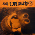 Orange Baboons, Love And Other Crimes, LP, 1990 © Orange Baboons